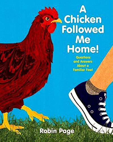 A chicken adopted me home!: questions and solutions in regards to a familiar fowl by robin page — reviews, discussion, bookclubs, lists needed to pick this