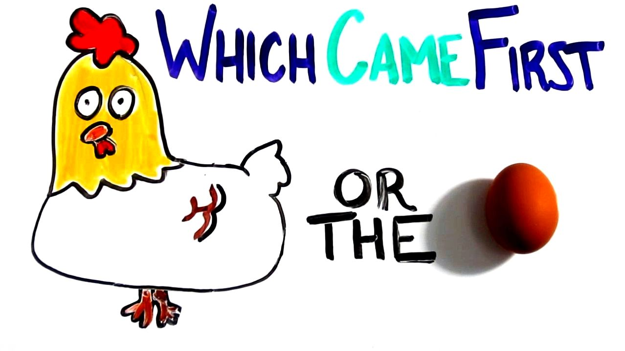 Chicken or egg: which came first? was just present in