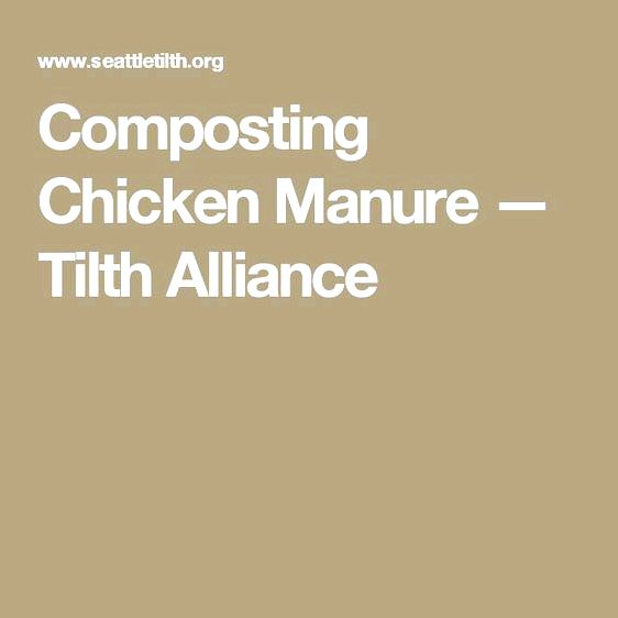 Composting chicken manure — tilth alliance at least